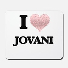 I Love Jovani (Heart Made from Love word Mousepad