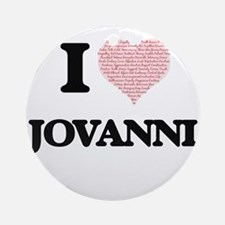 I Love Jovanni (Heart Made from Lov Round Ornament