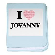 I Love Jovanny (Heart Made from Love baby blanket