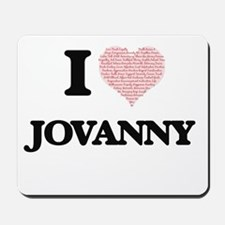 I Love Jovanny (Heart Made from Love wor Mousepad