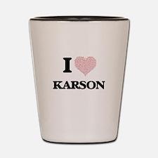 I Love Karson (Heart Made from Love wor Shot Glass