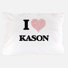 I Love Kason (Heart Made from Love wor Pillow Case