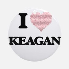 I Love Keagan (Heart Made from Love Round Ornament