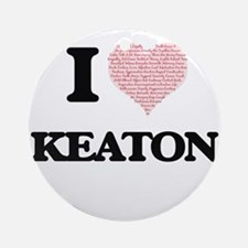 I Love Keaton (Heart Made from Love Round Ornament