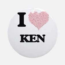 I Love Ken (Heart Made from Love wo Round Ornament