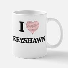 I Love Keyshawn (Heart Made from Love words) Mugs