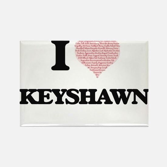 I Love Keyshawn (Heart Made from Love word Magnets