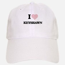 I Love Keyshawn (Heart Made from Love words) Baseball Baseball Cap