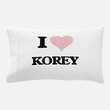 I Love Korey (Heart Made from Love wor Pillow Case