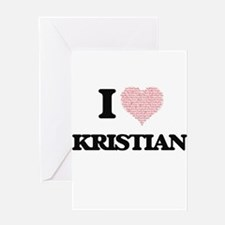 I Love Kristian (Heart Made from Lo Greeting Cards