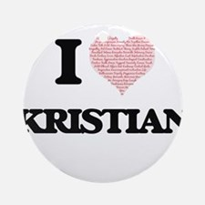 I Love Kristian (Heart Made from Lo Round Ornament