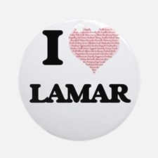 I Love Lamar (Heart Made from Love Round Ornament