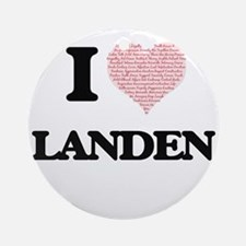 I Love Landen (Heart Made from Love Round Ornament