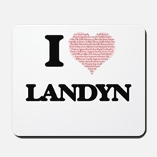 I Love Landyn (Heart Made from Love word Mousepad