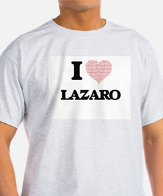 I Love Lazaro (Heart Made from Love words) T-Shirt