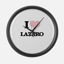 I Love Lazaro (Heart Made from Lo Large Wall Clock