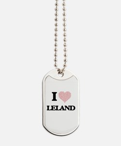 I Love Leland (Heart Made from Love words Dog Tags
