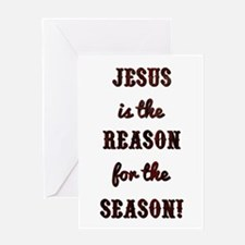 JESUS IS THE REASON Greeting Cards