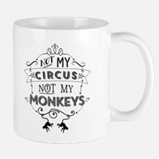 Not My Circus, Not My Monkeys Mugs