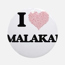 I Love Malakai (Heart Made from Lov Round Ornament