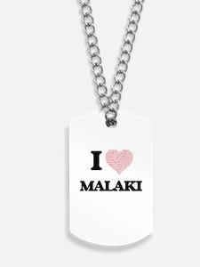 I Love Malaki (Heart Made from Love words Dog Tags
