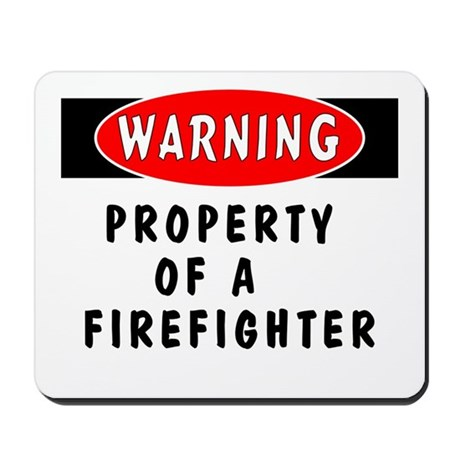 Property of a Firefighter Mousepad