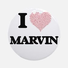 I Love Marvin (Heart Made from Love Round Ornament