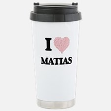 I Love Matias (Heart Ma Travel Mug
