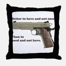 Better to have Throw Pillow