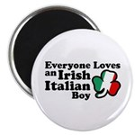Everyone Loves an Irish Italian Boy Magnet