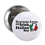 Everyone Loves an Irish Italian Boy Button
