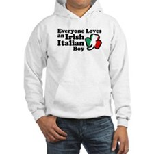 Everyone Loves an Irish Italian Boy Hoodie