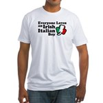 Everyone Loves an Irish Italian Boy Fitted T-Shirt