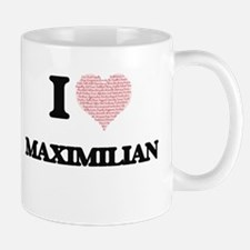 I Love Maximilian (Heart Made from Love words Mugs