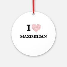 I Love Maximilian (Heart Made from Round Ornament