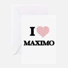 I Love Maximo (Heart Made from Love Greeting Cards