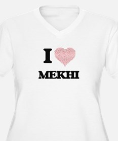 I Love Mekhi (Heart Made from Lo Plus Size T-Shirt