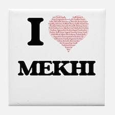 I Love Mekhi (Heart Made from Love wo Tile Coaster
