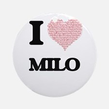 I Love Milo (Heart Made from Love w Round Ornament