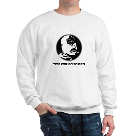 Time For Go To Bed Sweatshirt
