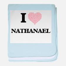 I Love Nathanael (Heart Made from Lov baby blanket
