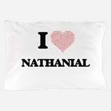 I Love Nathanial (Heart Made from Love Pillow Case