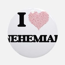 I Love Nehemiah (Heart Made from Lo Round Ornament