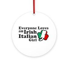 Everyone Loves an Irish Italian Girl Ornament (Rou