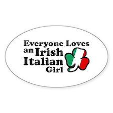 Everyone Loves an Irish Italian Girl Decal