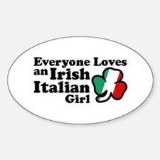 Everyone Loves an Irish Italian Girl Decal