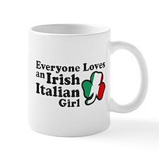 Everyone Loves an Irish Italian Girl Mug