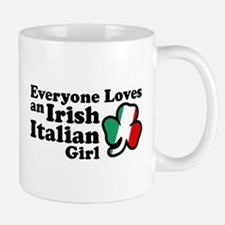 Everyone Loves an Irish Italian Girl Mug