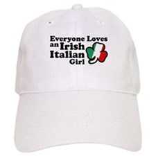 Everyone Loves an Irish Italian Girl Baseball Cap
