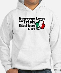 Everyone Loves an Irish Italian Girl Hoodie